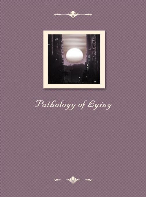 Pathology of Lying