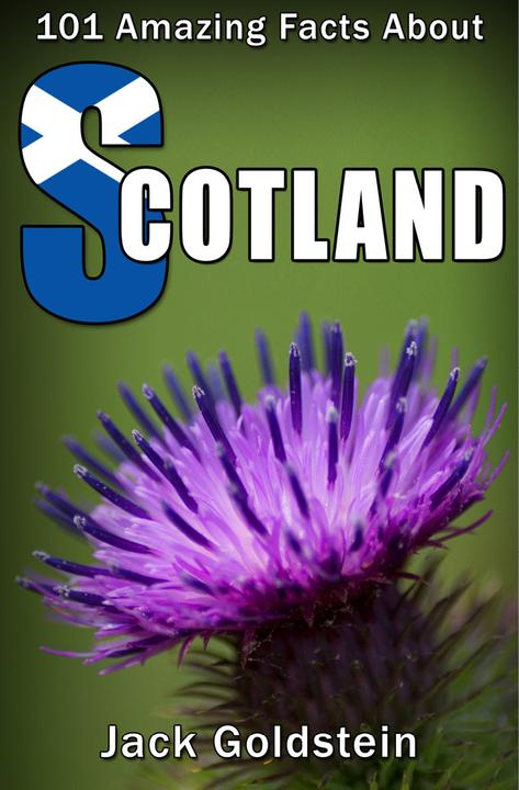 101 Amazing Facts about Scotland