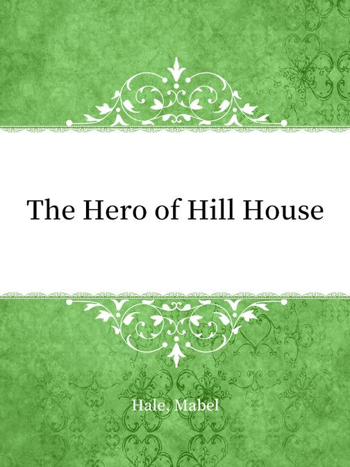 The Hero of Hill House