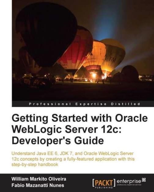 Getting Started with Oracle WebLogic Server 12c: Developer's Guide