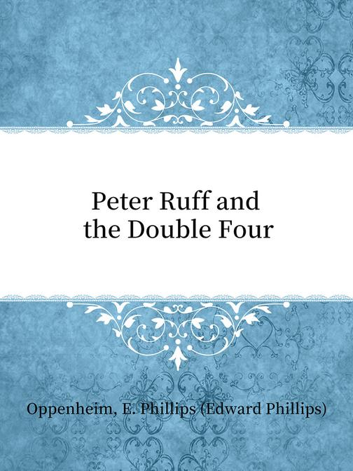 Peter Ruff and the Double Four