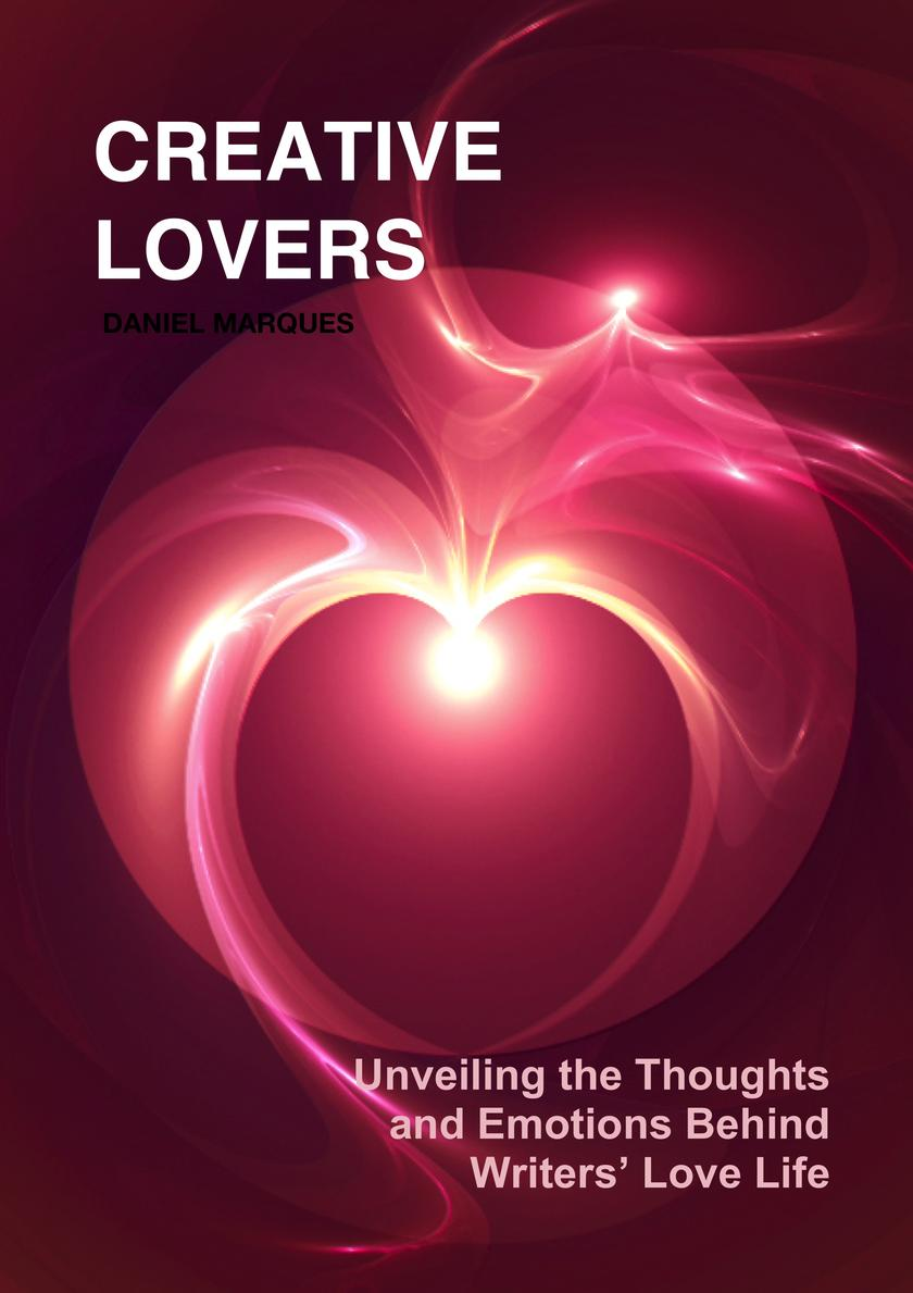 Creative Lovers: Unveiling the Thoughts and Emotions Behind Writers' Love Life