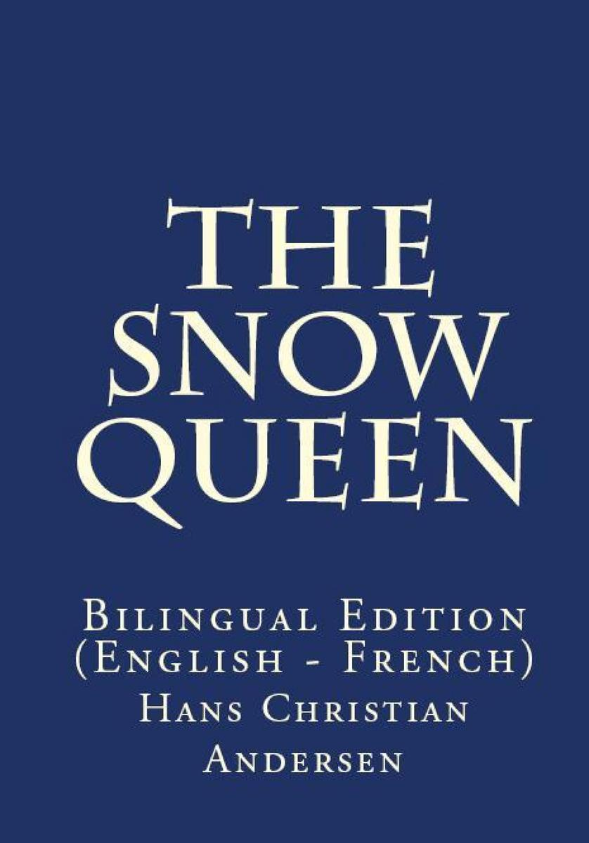 The Snow Queen: Bilingual Edition (English – French)