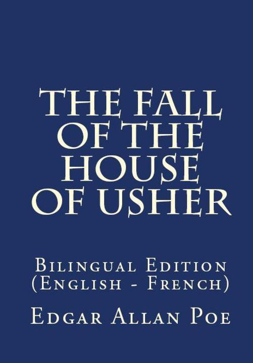 The Fall Of The House Of Usher: Bilingual Edition (English – French)