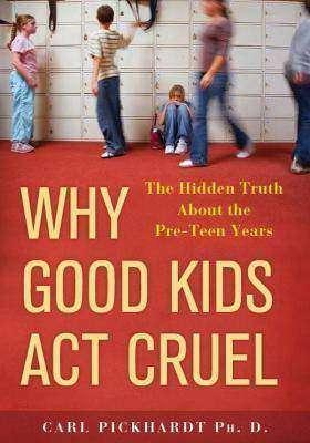 Why Good Kids Act Cruel