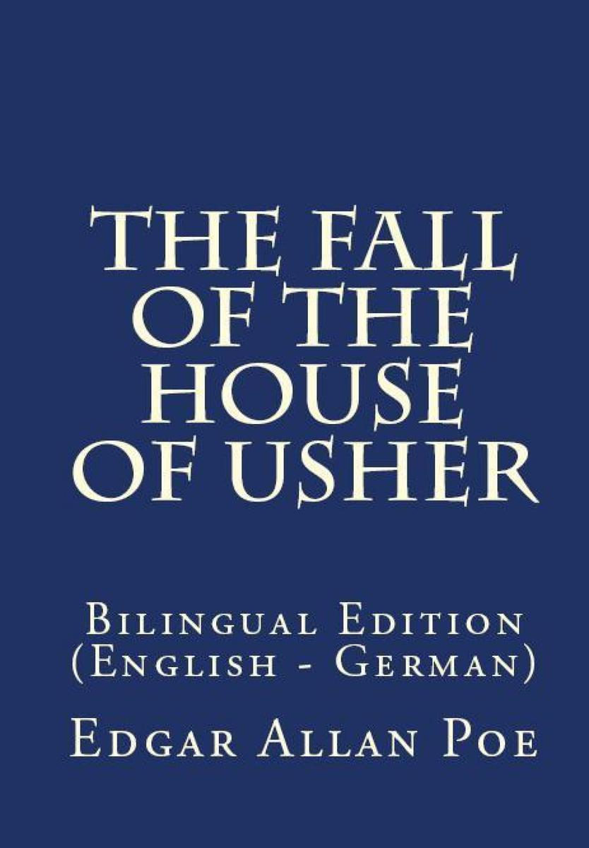 The Fall Of The House Of Usher: Bilingual Edition (English – German)