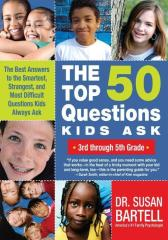 The Top 50 Questions Kids Ask (3rd through 5th Grade)