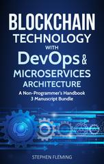Blockchain Technology with DevOps and Microservices Architecture: A Non-Programm