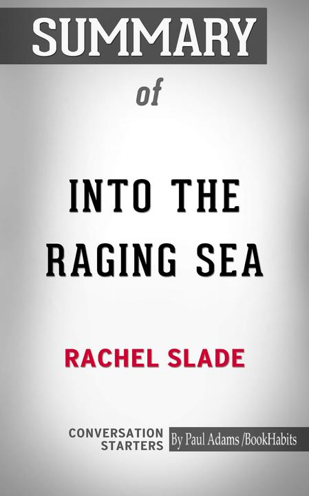 Summary of Into the Raging Sea: Thirty-Three Mariners, One Megastorm, and the Si