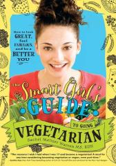 The Smart Girl's Guide to Going Vegetarian