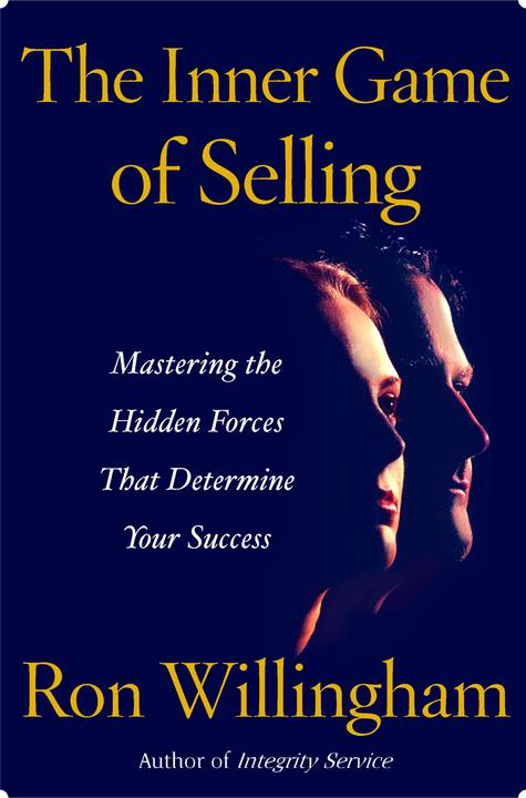 The Inner Game of Selling:Mastering the Hidden Forces that Determine Your Succes