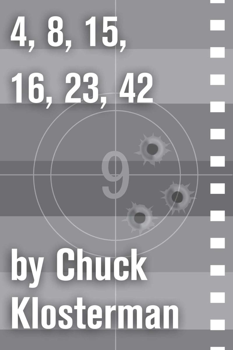 4,8,15,16,23,42:An Essay from Chuck Klosterman IV
