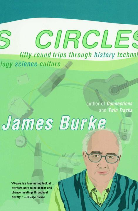 Circles:Fifty Round Trips Through History Technology Scien