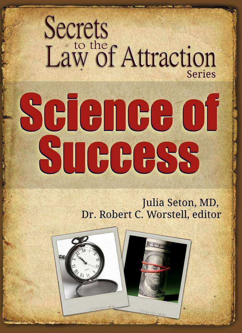 Science of Success: Secrets to the Law of Attraction