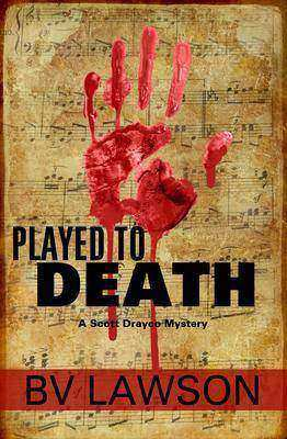 Played to Death: A Scott Drayco Mystery