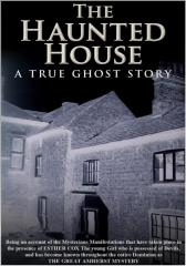 Haunted House - A True Ghost Story