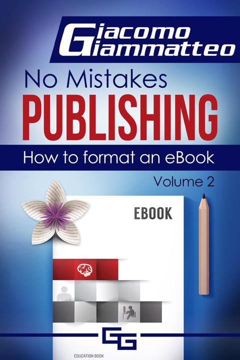 How to Format an eBook: No Mistakes Publishing, Volume II