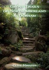 Ghost Trails of Northumberland and Durham