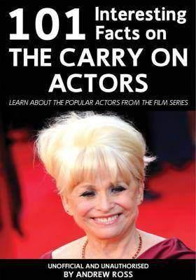 101 Interesting Facts on the Carry On Actors