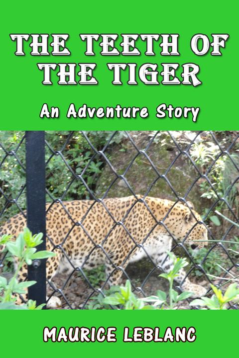 The Teeth of the Tiger: An Adventure Story