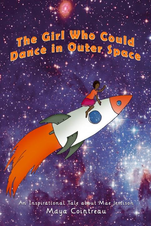 The Girl Who Could Dance in Outer Space - An Inspirational Tale About Mae Jemiso