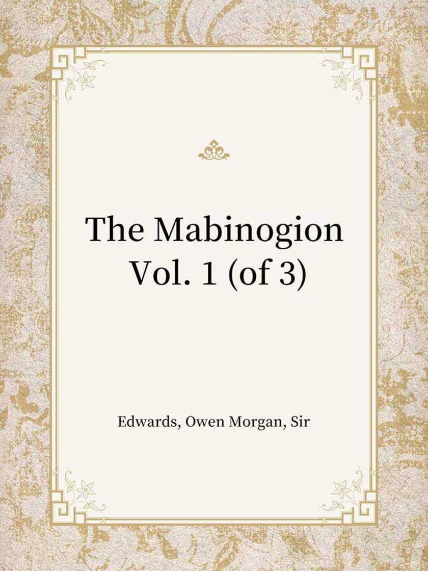 The Mabinogion Vol. 1 (of 3)