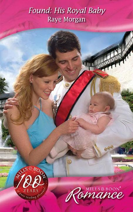 Found:His Royal Baby (Mills & Boon Romance) (The Royals of Montenevada, Book 3)