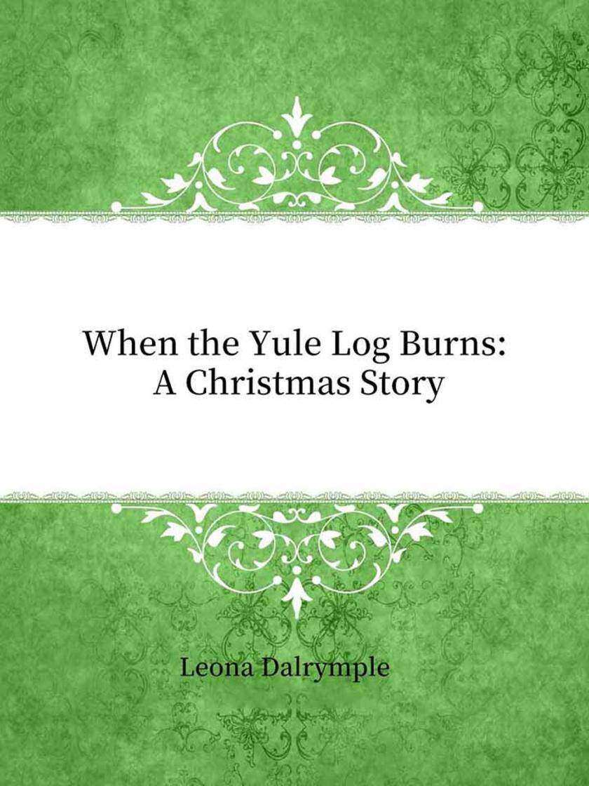 When the Yule Log Burns:A Christmas Story