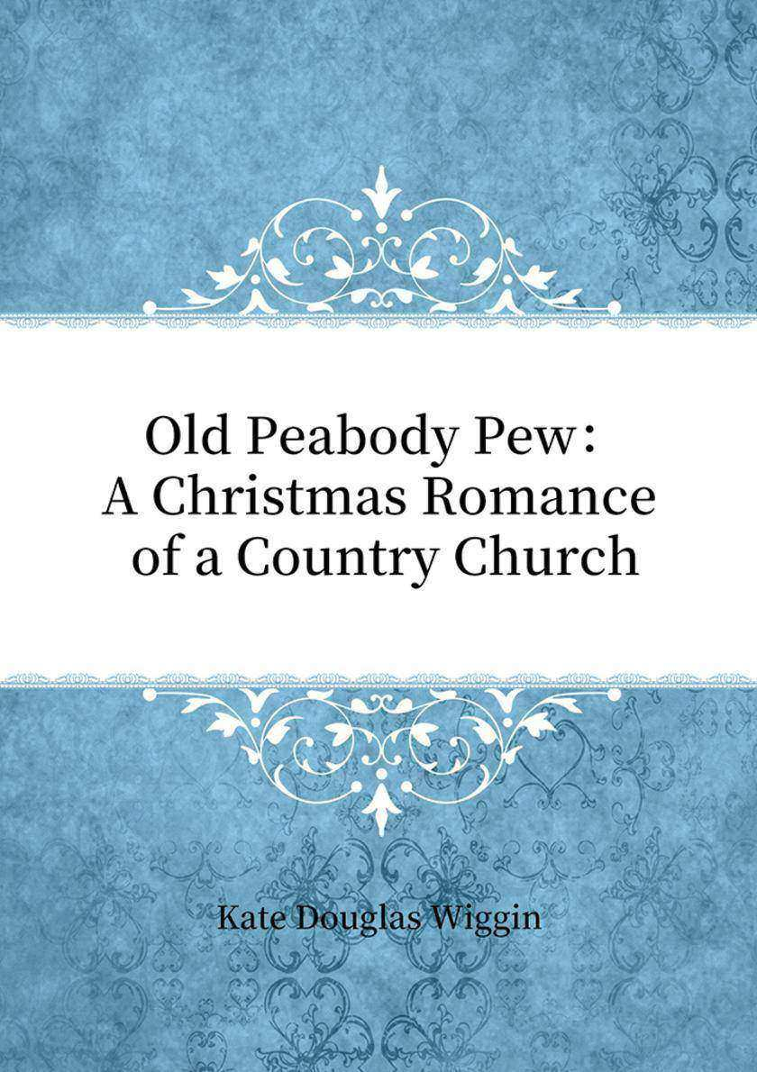 Old Peabody Pew:A Christmas Romance of a Country Church