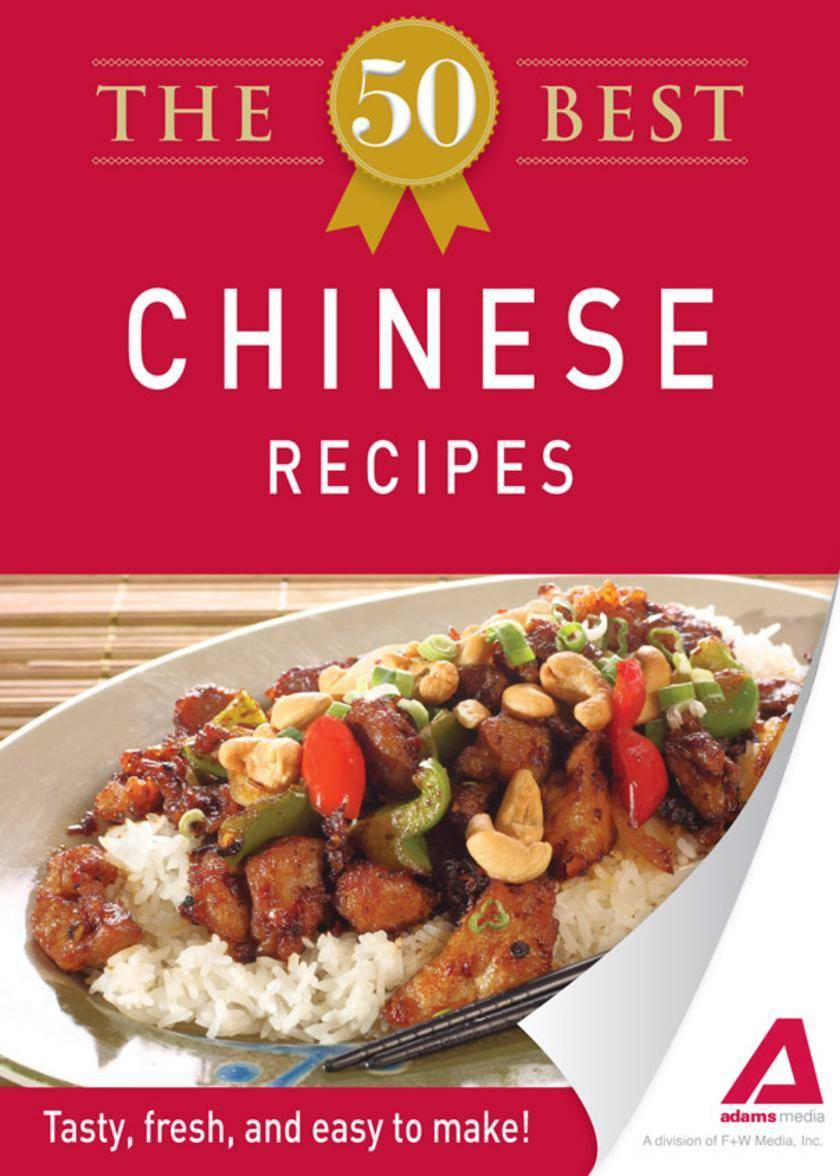 The 50 Best Chinese Recipes:Tasty, fresh, and easy to make!