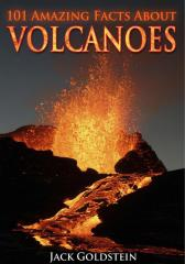 101 Amazing Facts about Volcanoes