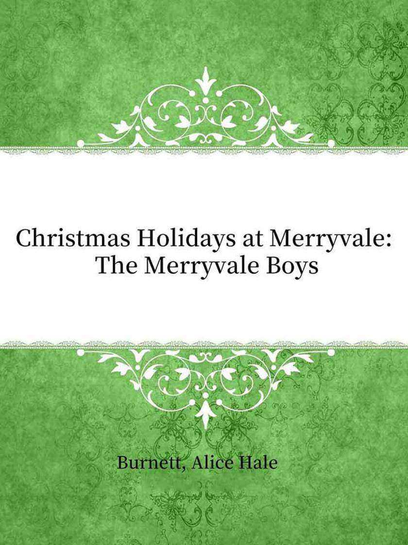 Christmas Holidays at Merryvale:The Merryvale Boys