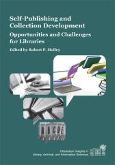 Self-Publishing and Collection Development:Opportunities and Challenges for Libr