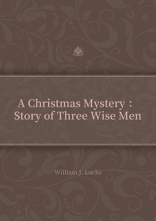A Christmas Mystery :Story of Three Wise Men
