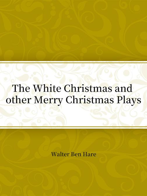 The White Christmas and other Merry Christmas Plays