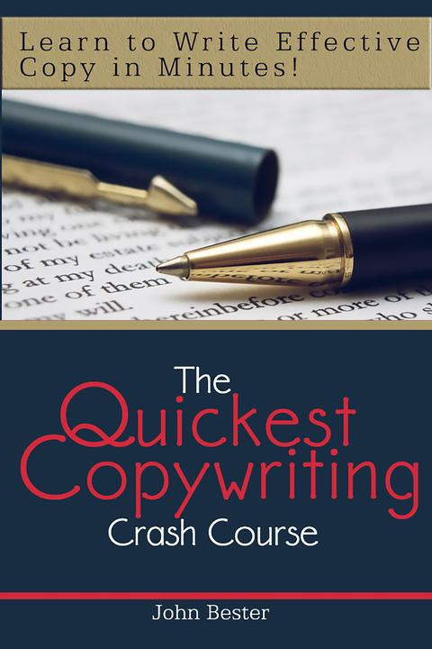 The Quickest Copywriting Crash Course : Learn to Write Effective Copy in Minutes