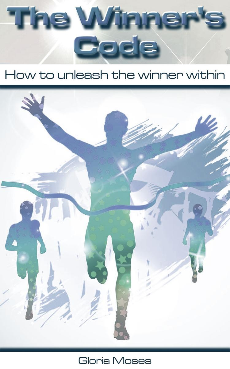 The Winner's Code: How to Unleash the Winner Within