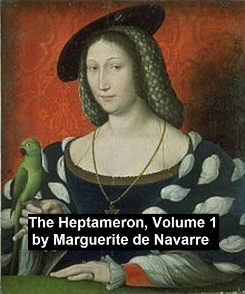 The Heptameron, Volume 1