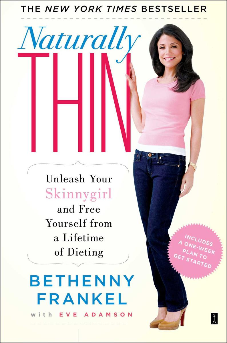 Naturally Thin:Unleash Your SkinnyGirl and Free Yourself from a Lifetime of Diet