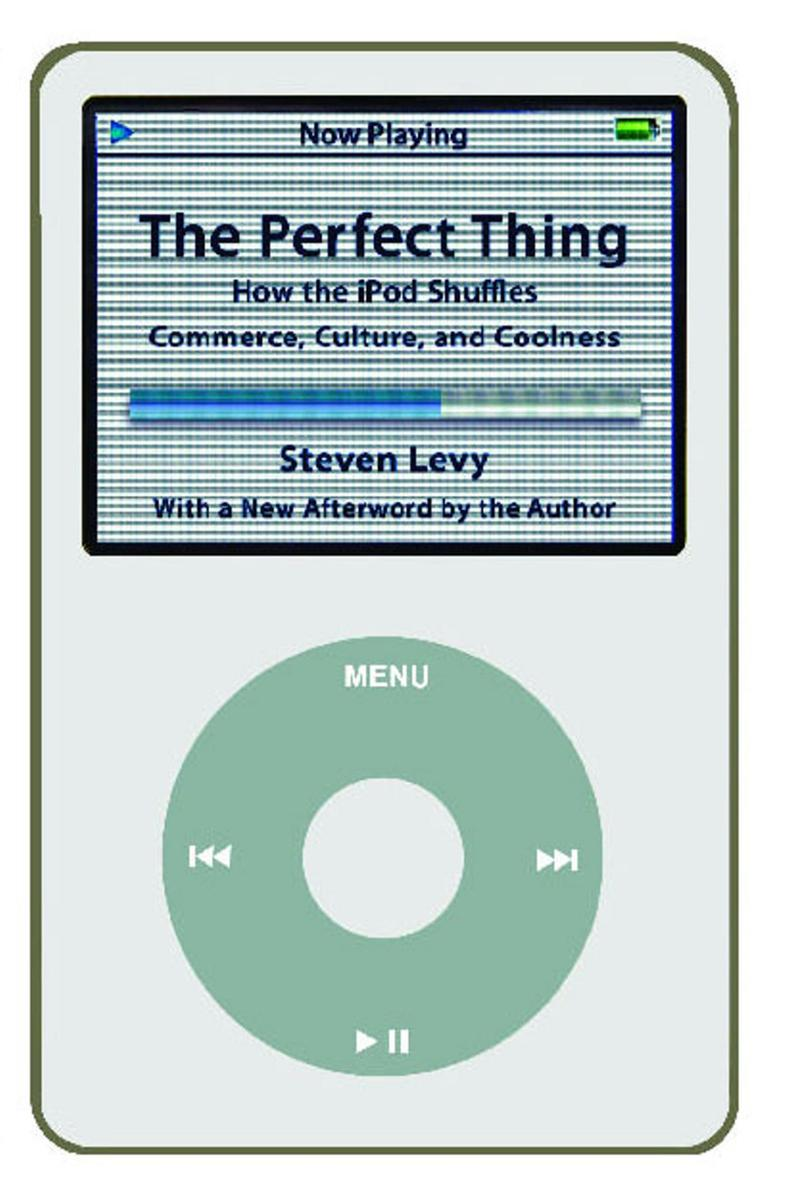 The Perfect Thing:How the iPod Shuffles Commerce, Culture, and Coolness