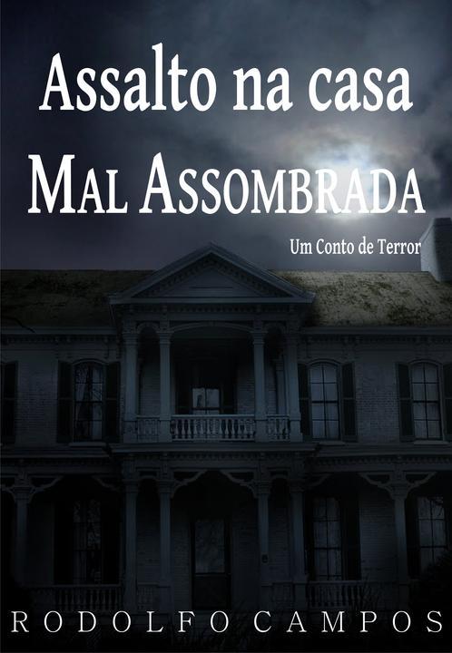 Assalto na casa mal assombrada: um conto de terror