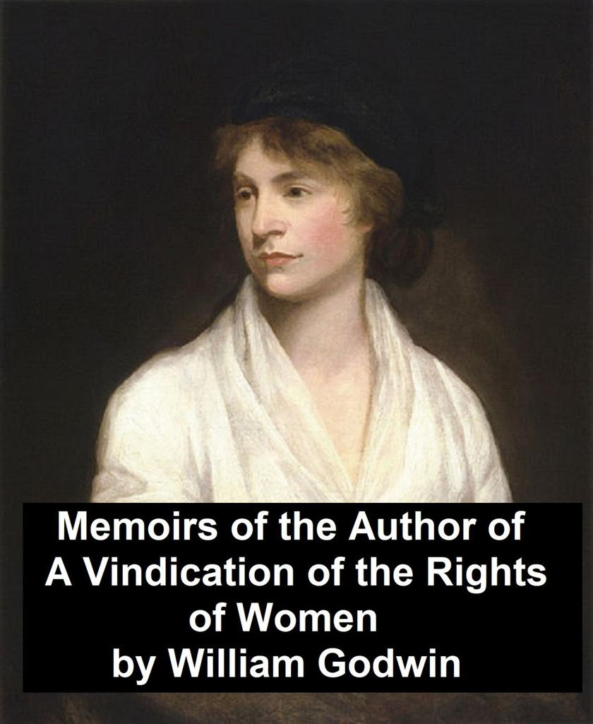 "Memoirs of the Author of ""A Vindication of the Rights of Women"""