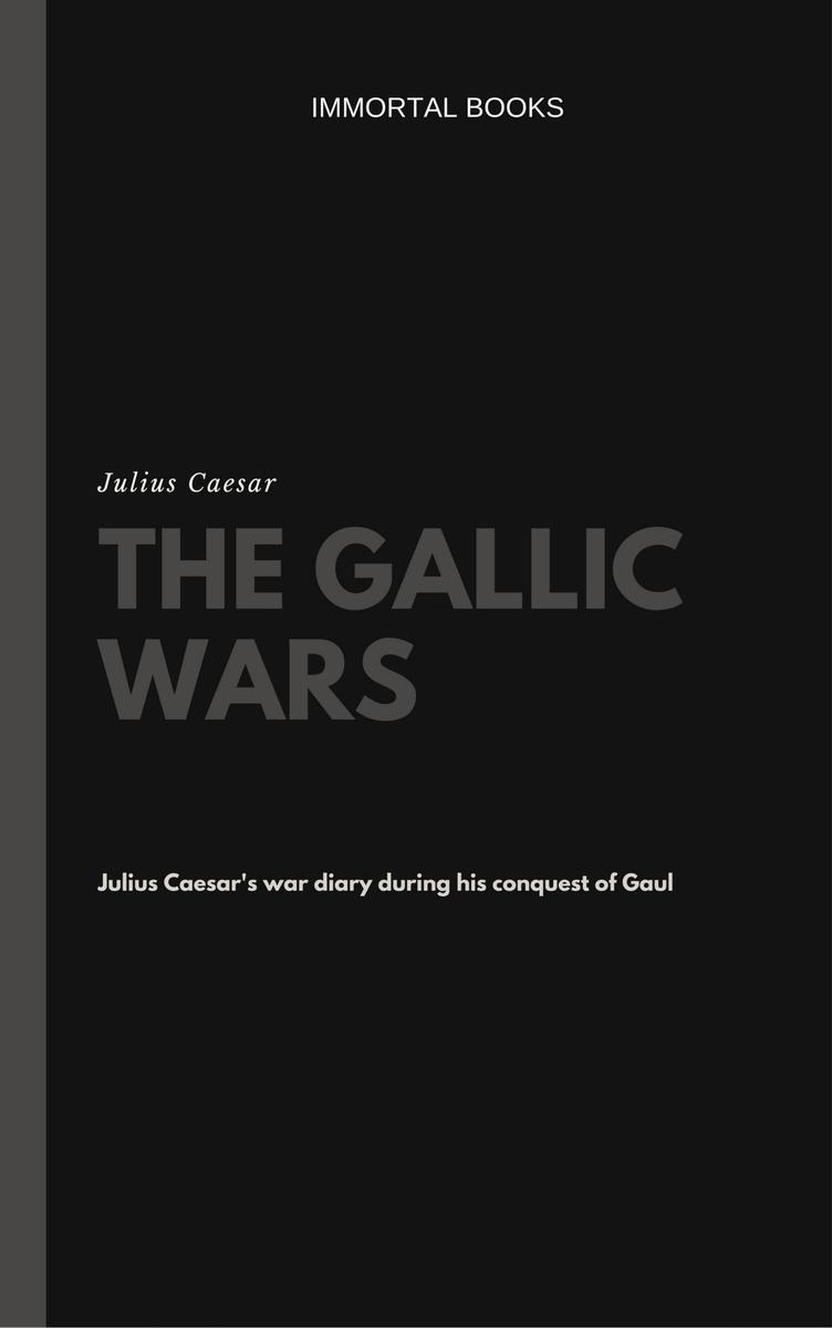 The Gallic Wars (Illustrated)