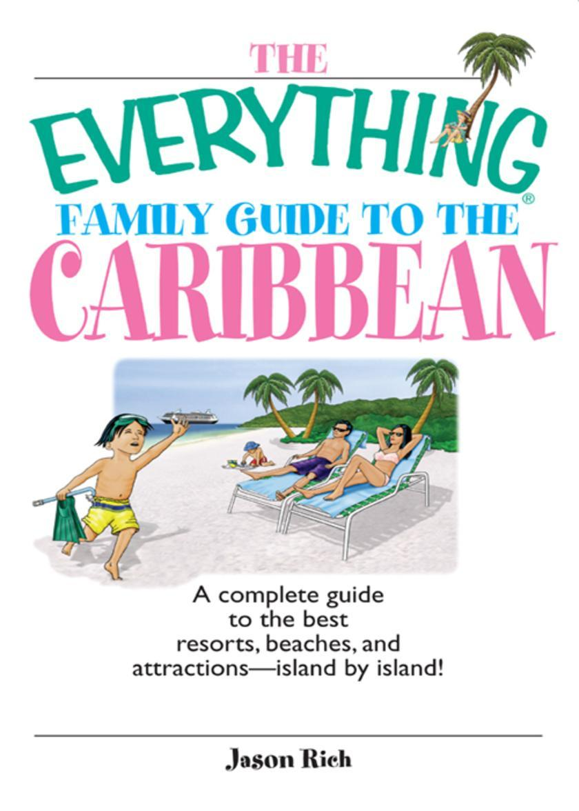 The Everything Family Guide To The Caribbean:A Complete Guide to the Best Resort