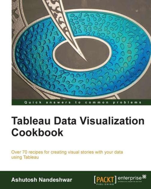 Tableau Data Visualization Cookbook