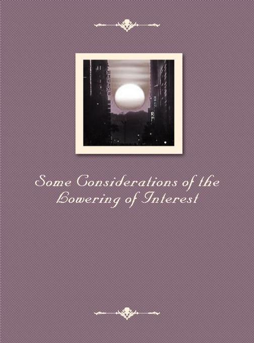 Some Considerations of the Lowering of Interest