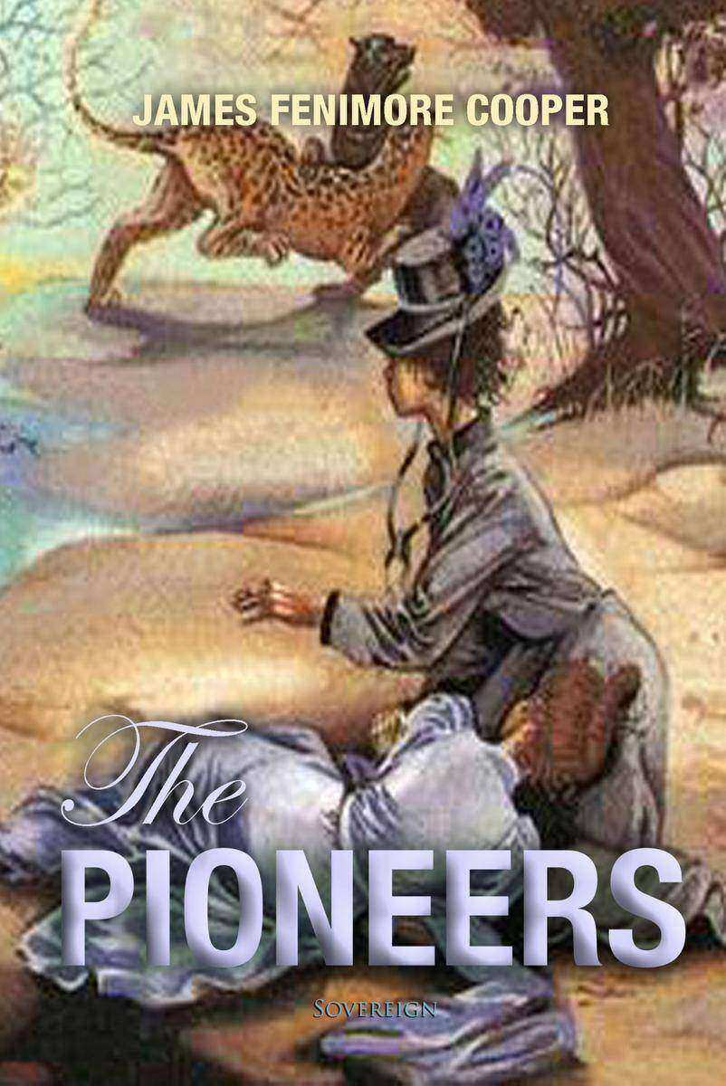 The Pioneers: The Sources of the Susquehanna