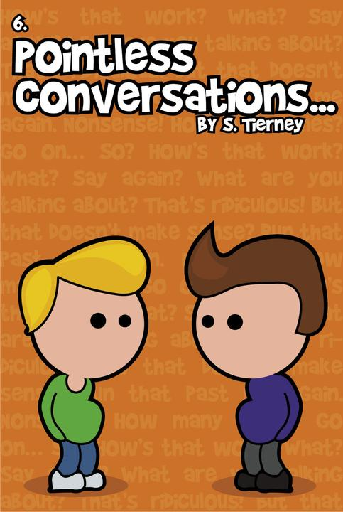 Pointless Conversations
