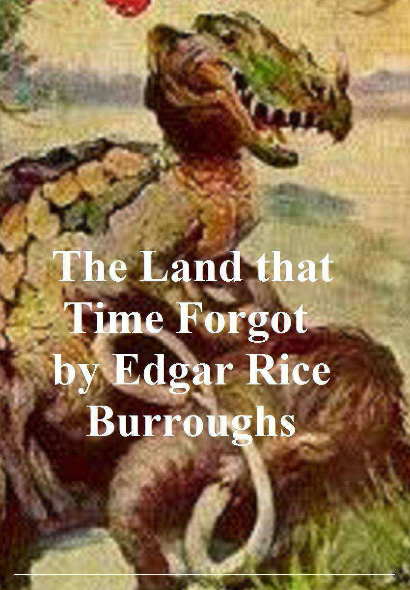The Land that Time Forgot: First Novel of the Caspak Series