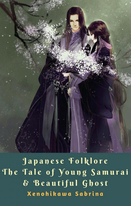 Japanese Folklore The Tale of Young Samurai & Beautiful Ghost